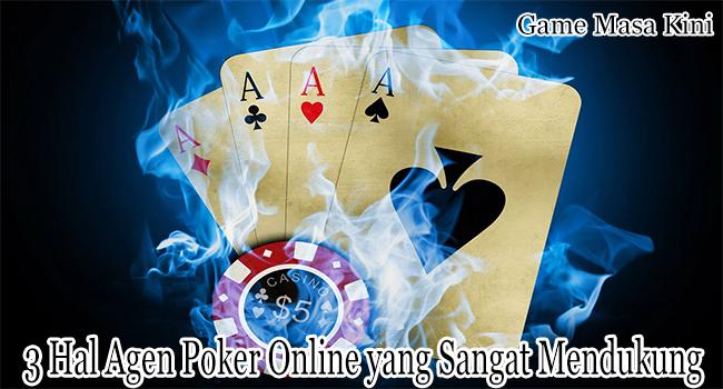 3 Hal Agen Poker Online yang Sangat Mendukung Taruhan