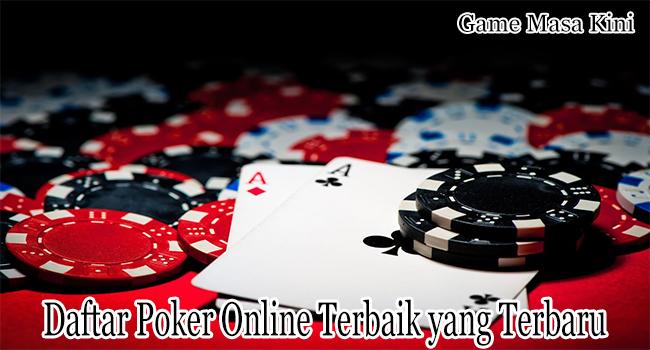 Daftar Poker Online Terbaik yang Terbaru Untuk Dimainkan